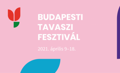 Online tartják a pénteken kezdődő Budapesti Tavaszi Fesztivált