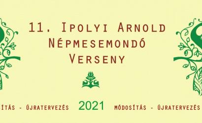 A XI. Ipolyi Arnold Népmesemondó Verseny felhívása, 2021