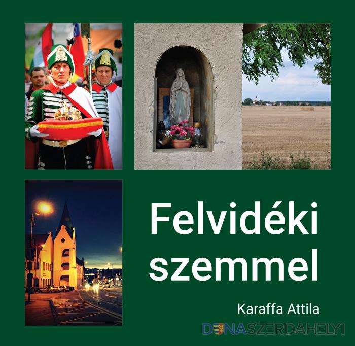 Megjelent Karaffa Attila: Felvidéki szemmel c. könyve